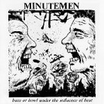 The Minutemen, <I>Buzz or Howl Under the Influence of Heat</i>