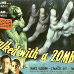 The Dawn Of The Living Dead: <i>I Walked With A Zombie</i>