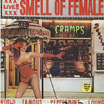 The Cramps, <em>Smell Of Female</em>