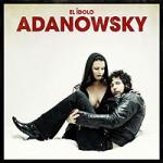 Adanowsky, <em>El Idolo</em>