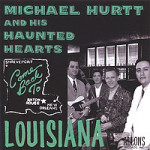 Michael Hurtt and His Haunted Hearts, <em>Come Back To Louisiana</em>