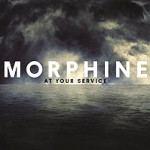 Morphine, <em>At Your Service</em>