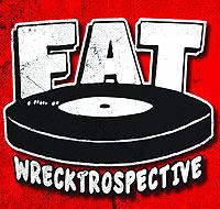 fat wrecktrospective