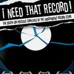 <em>I Need That Record! The Death (Or Possible Survival) Of The Independent Record Store</em>