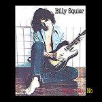 Billy Squier, <em>Don't Say No</em> 30th Anniversary Edition