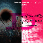 Duran Duran, <em>All You Need Is Now</em>