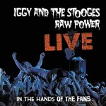 Iggy & The Stooges, <em>Raw Power Live </em>