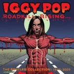 Iggy Pop, <em>Roadkill Rising . . . The Bootleg Collection: 1977 – 2009</em>