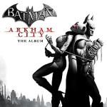 <em>Batman: Arkham City—The Album</em>