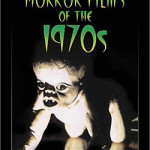 <em>Horror Films Of The 1970s</em>, By John Kenneth Muir