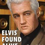 The King and (F.B.)I: <em>Elvis Found Alive</em>