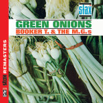 Booker T. & The M.G.s: A Sweet, Sweet Serving of <em>Green Onions</em>
