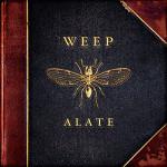 Weep, <em>Alate</em>