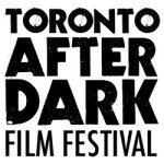 Toronto After Dark 2012: Full Lineup Released