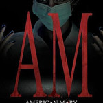 Toronto After Dark 2012: Top Five Picks – <em>American Mary</em>