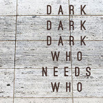 Music Review: Dark Dark Dark, <em>Who Needs Who</em>