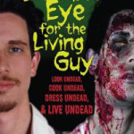 Book Review: <em>Zombie Eye For The Living Guy: Look Undead, Cook Undead, Dress Undead, and Live Undead</em>