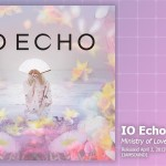 Music Review: IO Echo, <em>Ministry Of Love</em>