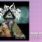 Music Review: Dead Ghosts, <em>Can't Get No</em>