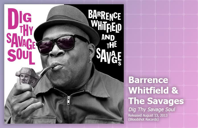 barrence-whitfield-dig-thy-savage-soul-review-header-graphic