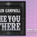 Music Review: Glen Campbell, <em>See You There</em>