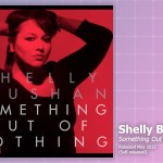 Music Review: Shelly Bhushan, <em>Something Out Of Nothing</em>