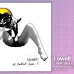 Music Review: Lowell, <em>I Killed Sara V.</em>