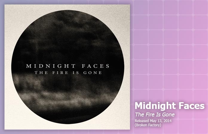 midnight-faces-fire-gone-review-header-graphic