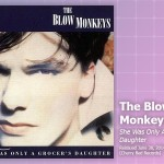 Music Review: The Blow Monkeys, <em>She Was Only  A Grocer's Daughter</em> (Reissue)