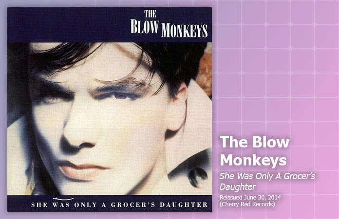 the-blow-monkeys-grocers-daughter-review-header-graphic