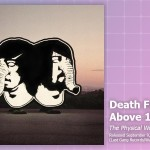 Music Review: Death From Above 1979, <em>The Physical World</em>