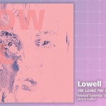 Music Review: Lowell, <em>We Loved Her Dearly</em>