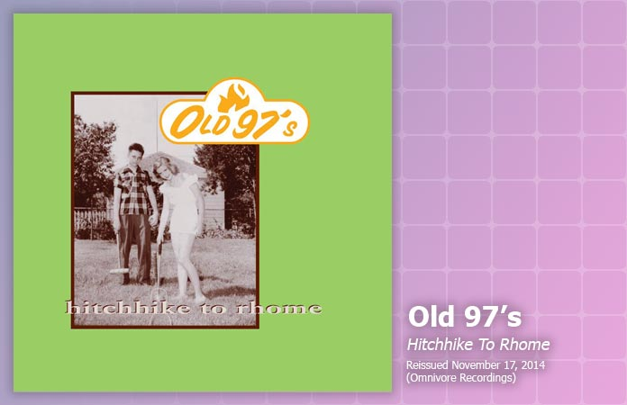 old-97s-hitchhike-to-rhome-reissue-review-header-graphic