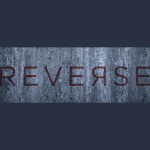 Important Update On <em>Reverse</em>, A Sci Fi Short Film That Needs Your Help