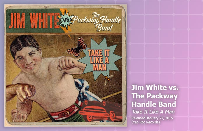 jim-white-packway-handle-band-take-it-like-a-man-review-header-graphic