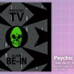"Music Review: Psychic TV, <em>""Alien Be-In"" Remix</em> EP"