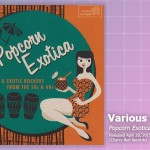 Music Review: Various Artists, <em>Popcorn Exotica</em>