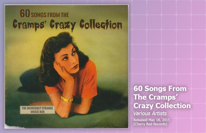 60-songs-from-the-cramps-crazy-collection-review-header-graphic
