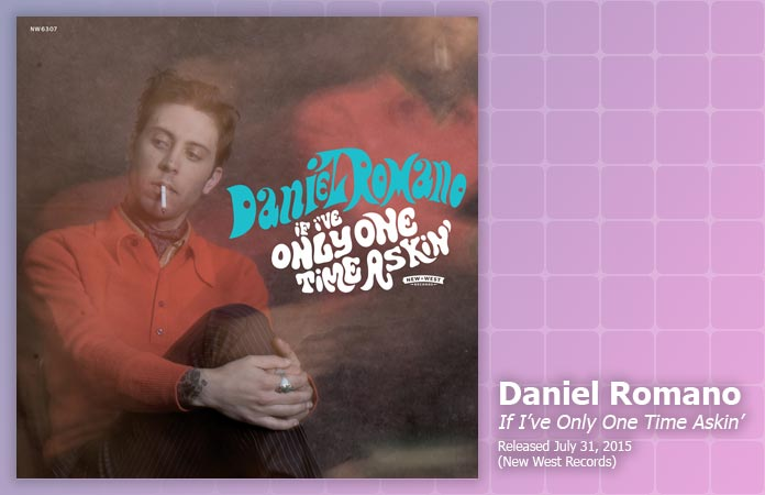 daniel-romano-if-ive-only-one-time-askin-review-header-graphic