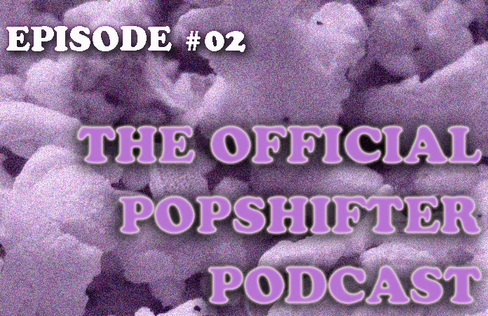 the-official-popshifter-podcast-header-graphic-episode-02