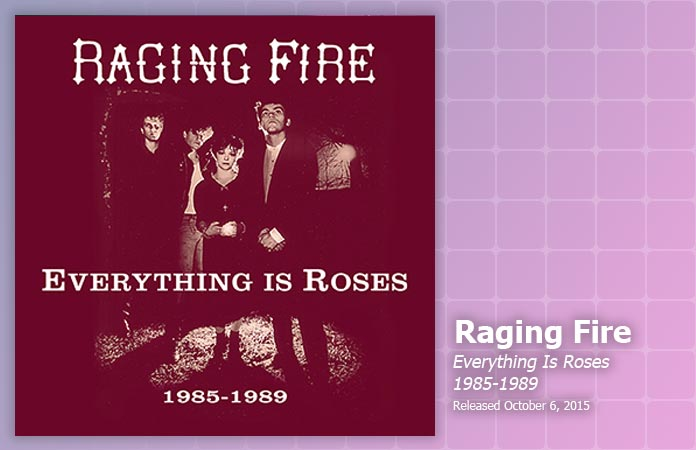 raging-fire-everything-is-roses-review-header-graphic