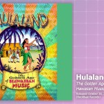 Music Review: Hulaland: The Golden Age Of Hawaiian Music