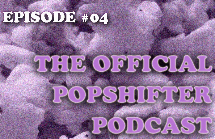 the-official-popshifter-podcast-episode-04-header-graphic