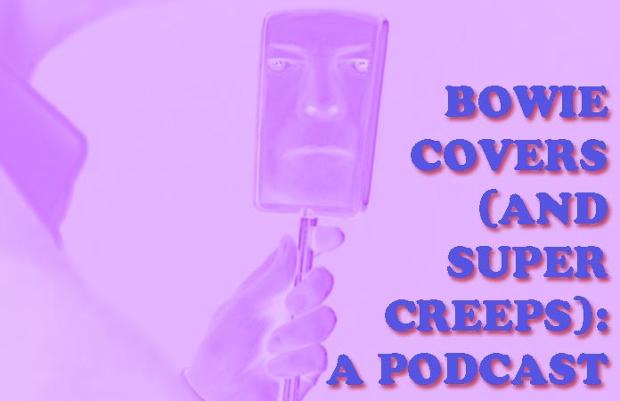 bowie-covers-and-super-creeps-podcast-header-graphic