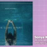 Music Review: Sonya Kitchell, We Come Apart