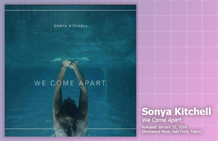 sonya-kitchell-we-come-apart-review-header-graphic