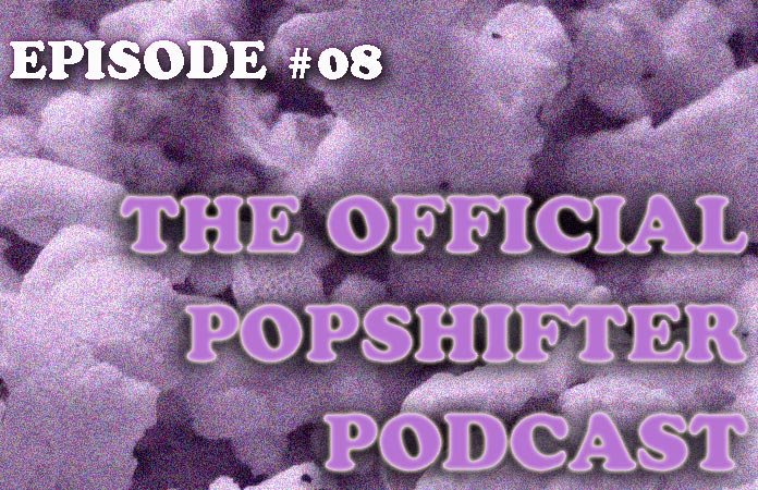 the-official-popshifter-podcast-episode-08-header-graphic