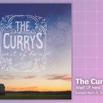 Music Review: The Currys, West Of Here
