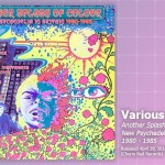 Music Review: Another Splash Of Colour, New Psychedelia In Britain 1980-1985