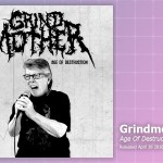 Music Review: Grindmother, Age Of Destruction